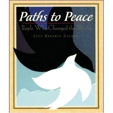 PATHS TO PEACE: PEOPLE WHO CHANGED THE WORLD Thumbnail