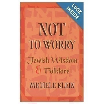 NOT TO WORRY JEWISH WISDOM AND FOLKLORE Thumbnail